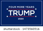trump 2020 four more years... | Shutterstock .eps vector #1473560516