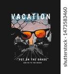 Vacation Slogan With Sunglasse...