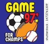 game 97 for champs. sport balls.... | Shutterstock .eps vector #1473761309