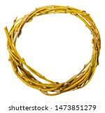 Wreath or circle frame from willow branches isolated on white background. osier twig, sallow wreath on white