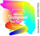 watercolor background abstarct...   Shutterstock .eps vector #1473927503