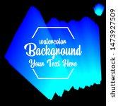 watercolor background abstarct...   Shutterstock .eps vector #1473927509