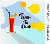 beverage time to drink vector...   Shutterstock .eps vector #1473928589