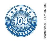 104 years anniversary.... | Shutterstock .eps vector #1474307783