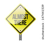 Almost There Road Sign...