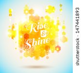 rise and shine poster.... | Shutterstock .eps vector #147441893