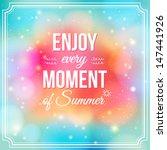 enjoy every moment of summer.... | Shutterstock .eps vector #147441926