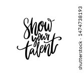 show your talent sign.... | Shutterstock .eps vector #1474738193