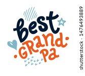 lettering best grandpa for... | Shutterstock .eps vector #1476493889