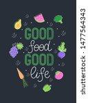 good food good life. drawn...   Shutterstock .eps vector #1477564343