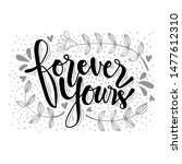 forever yours quote design.... | Shutterstock .eps vector #1477612310