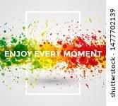 motivation bright paint... | Shutterstock . vector #1477702139