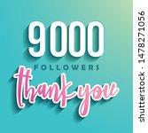 9000 followers thank you  ... | Shutterstock .eps vector #1478271056
