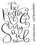 Hand Lettered He Restores My...