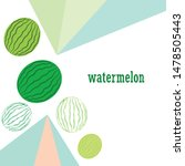 watermelon. banner juicy ripe... | Shutterstock .eps vector #1478505443