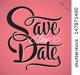 save the date hand lettering    ... | Shutterstock .eps vector #147871400