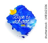 back to school blue aquarelle... | Shutterstock .eps vector #148162106