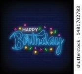 happy birthday lettering neon...   Shutterstock .eps vector #1481702783