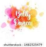 belly dance   handwritten... | Shutterstock .eps vector #1482525479