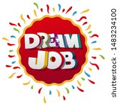 """dream job"" on a red round label 