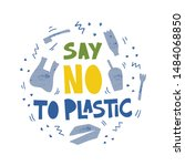 say no to plastic word concept... | Shutterstock .eps vector #1484068850
