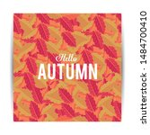 hello autumn card with leaves...   Shutterstock .eps vector #1484700410