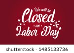 labor day canada  we will be... | Shutterstock .eps vector #1485133736