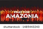 pray for amazonia forest fire... | Shutterstock .eps vector #1485443243