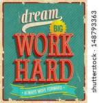Dream Big  Work Hard. Vector...