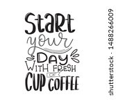 start your day with fresh cup... | Shutterstock .eps vector #1488266009