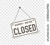 sorry  we are closed. white... | Shutterstock .eps vector #1488666986
