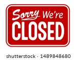 red sign sorry we are closed | Shutterstock . vector #1489848680