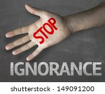 Small photo of Creative composition with the message Stop Ignorance