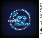 every moment matters in neon... | Shutterstock .eps vector #1491627419