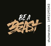 Be A Beast Brush Calligraphy...
