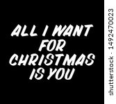 all i want for christmas is you ... | Shutterstock .eps vector #1492470023