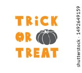 hand drawn text trick or treat... | Shutterstock .eps vector #1492649159