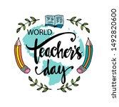 world teacher's day lettering.... | Shutterstock .eps vector #1492820600