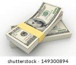 Stacks Of One Hundred Dollars...