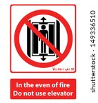 in the even of fire do not use... | Shutterstock .eps vector #149336510
