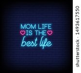 Mom life is the best life in neon signs style. modern quote in neon style