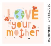 love your mother   cute vector...   Shutterstock .eps vector #1495517780