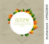 autumn  background with leaves. ... | Shutterstock .eps vector #149602844