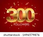 300 followers background... | Shutterstock . vector #1496579876