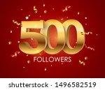 500 followers background... | Shutterstock . vector #1496582519