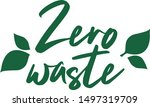 zero waste handwritten text... | Shutterstock .eps vector #1497319709