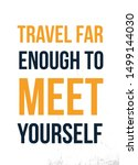 travel enough to meet yourself. ... | Shutterstock .eps vector #1499144030