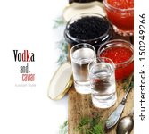 vodka and caviar over white ...   Shutterstock . vector #150249266