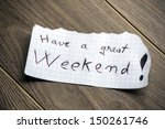 have a great weekend   hand...   Shutterstock . vector #150261746