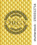 orgy golden emblem or badge.... | Shutterstock .eps vector #1503312716